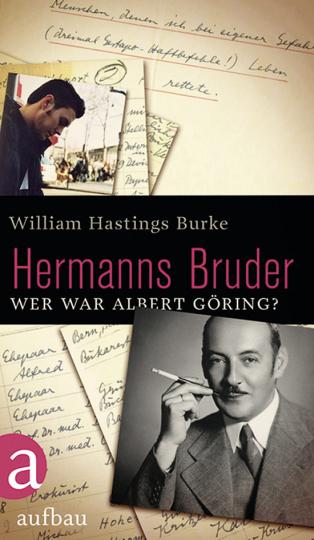 Hermanns Bruder. Wer war Albert Göring?