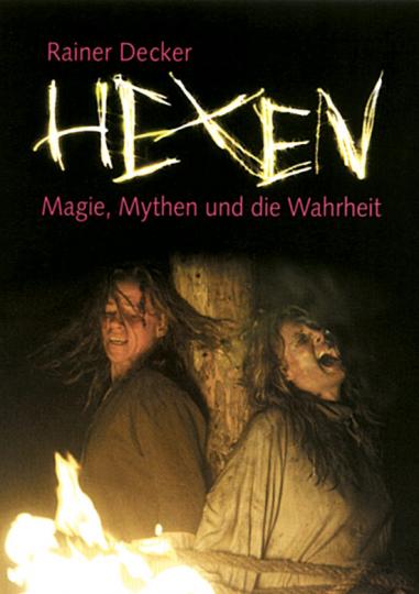 Hexen - Magie, Mythen und die Wahrheit