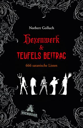Hexenwerk und Teufels Beitrag. 666 satanische Listen.