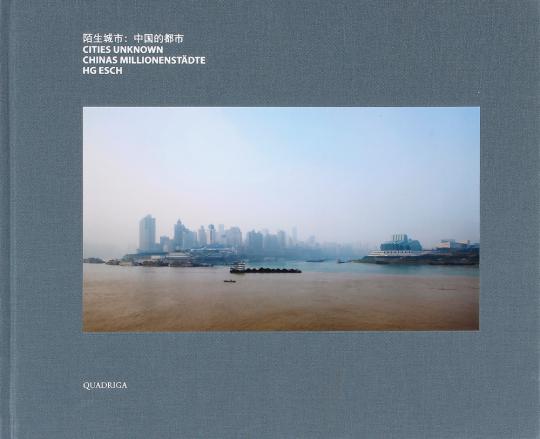 HG Esch. Cities Unknown. Chinas Millionenstädte.