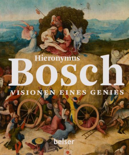 Hieronymus Bosch. Visionen eines Genies.