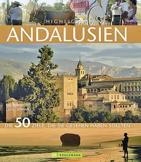 Highlights Andalusien. Die 50 Ziele, die Sie gesehen haben sollten.