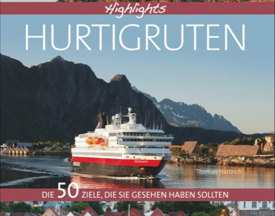 Highlights Hurtigruten. Die 50 Ziele, die Sie gesehen haben sollten.