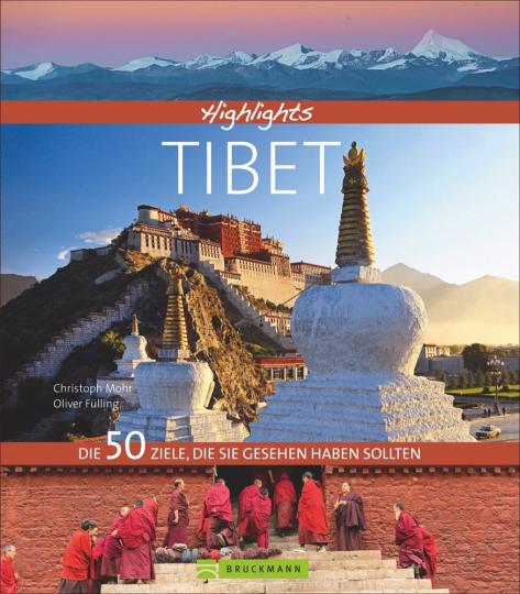 Highlights Tibet. Die 50 Ziele, die Sie gesehen haben sollten.