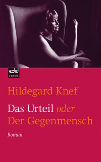 Hildegard Knef. Das Urteil oder Der Gegenmensch. Roman.