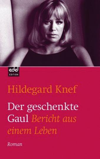 Hildegard Knef. Der geschenkte Gaul. Bericht aus einem Leben.
