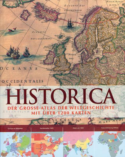 Historica. Der große Atlas der Weltgeschichte. Mit über 1200 Karten.
