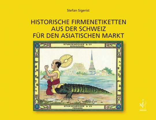 Historische Firmenetiketten aus der Schweiz für den asiatischen Markt.