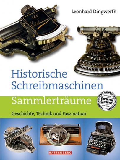Historische Schreibmaschinen. Geschichte, Technik und Faszination.