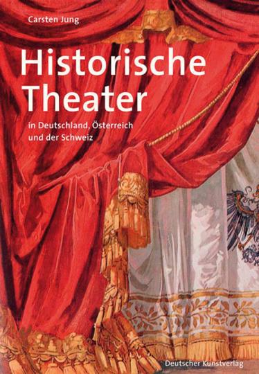 Historische Theater in Deutschland, Österreich und der Schweiz.