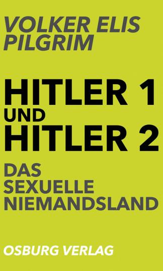 Hitler 1 und Hitler 2. Das sexuelle Niemandsland.