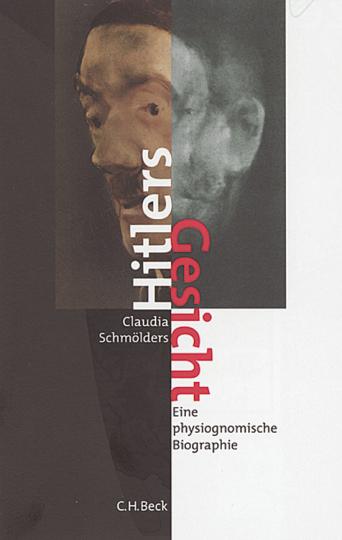 Hitlers Gesicht. Eine physiognomische Biographie.