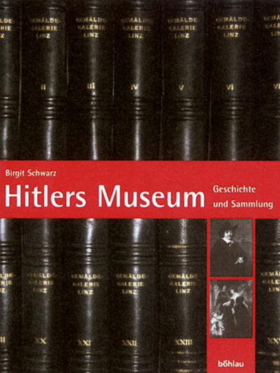 Hitlers Museum - Geschichte und Sammlung