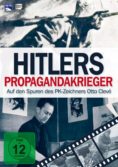 Hitlers Propagandakrieger - Auf den Spuren des PK-Zeichners Otto Clevé DVD