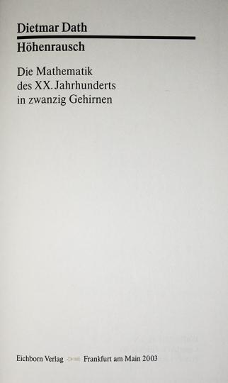 Höhenrausch. Die Mathematik des XX. Jahrhunderts in zwanzig Gehirnen.