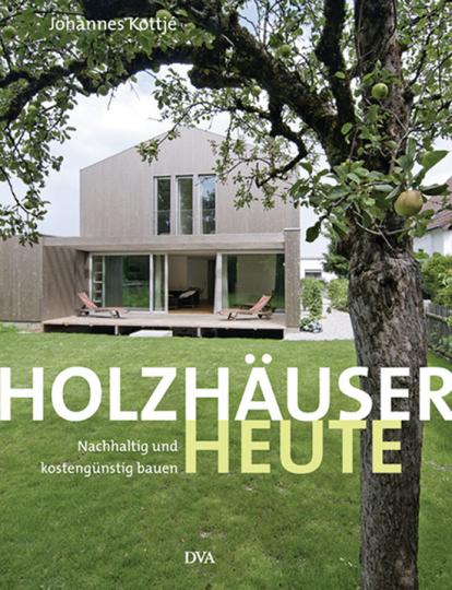 Holzhäuser Heute. Nachhaltig und kostengünstig bauen.