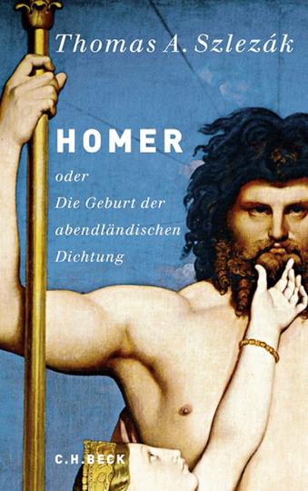 Homer oder Die Geburt der abendländischen Dichtung.