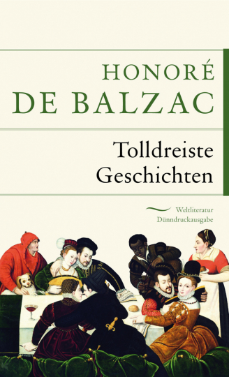 Honoré de Balzac. Tolldreiste Geschichten.