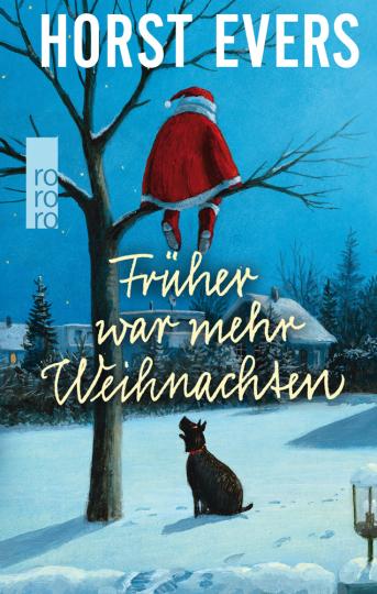 Horst Evers. Früher war mehr Weihnachten.
