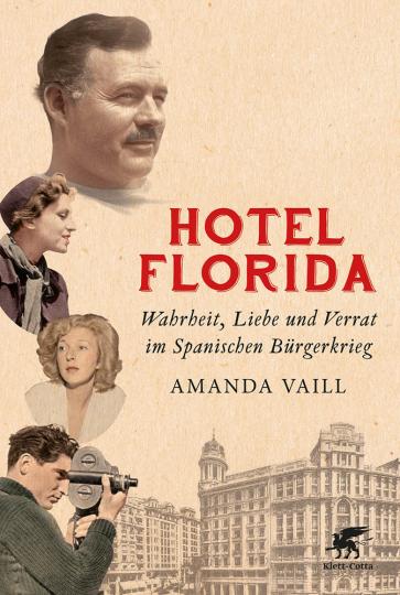 Hotel Florida. Wahrheit, Liebe und Verrat im Spanischen Bürgerkrieg.