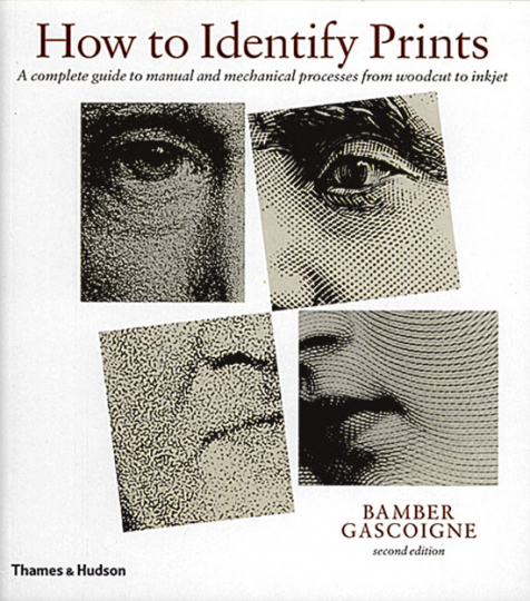 How to identify Prints - A complete guide to manual and mechanical processes from woodcut to inkjet