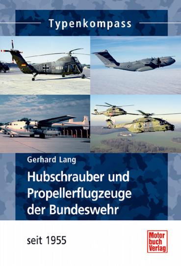 Hubschrauber und Propellerflugzeuge der Bundeswehr - seit 1955