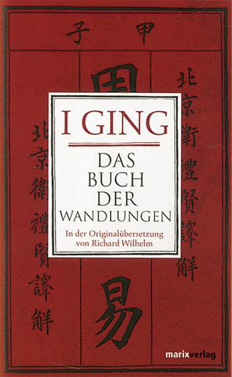 I Ging - Das Buch der Wandlungen.