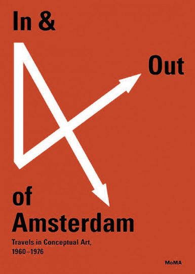 I & Out of Amsterdam. Travels in Conceptual Art , 1960-1976.