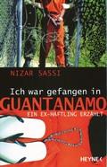 Ich war gefangen in Guantanamo - Ein Ex-Häftling erzählt