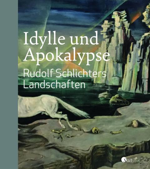 Idylle und Apokalypse. Rudolf Schlichters Landschaften.