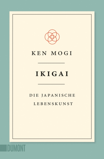 Ikigai. Die japanische Lebenskunst.