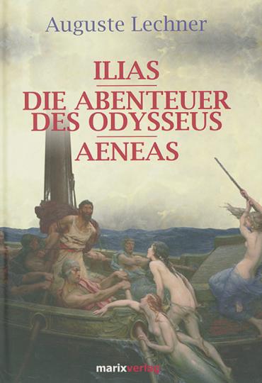 Ilias / Die Abenteuer des Odysseus / Aeneas