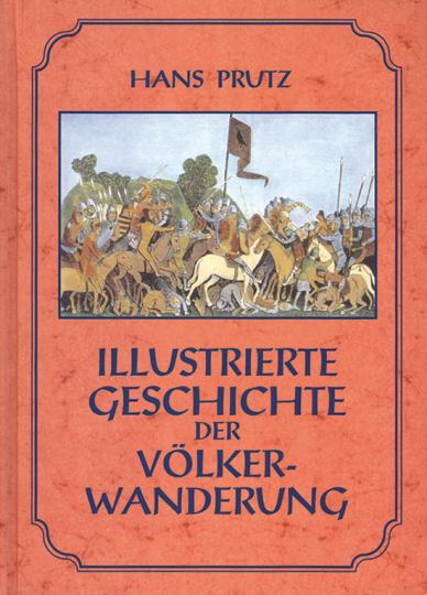 Illustrierte Geschichte der Völkerwanderung.