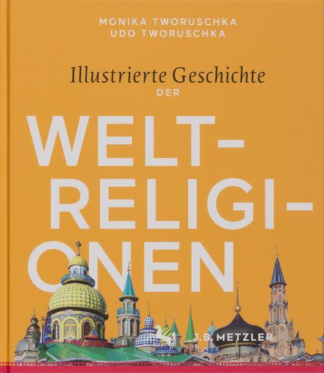 Illustrierte Geschichte der Weltreligionen.
