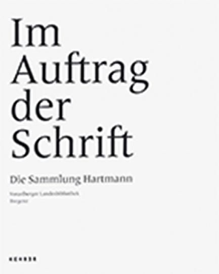 Im Auftrag der Schrift. Die Sammlung Hartmann.