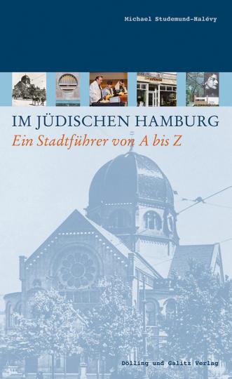 Im jüdischen Hamburg. Ein Stadtführer.
