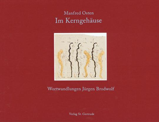 Im Kerngehäuse. Wortwandlungen Jürgen Brodwolf.