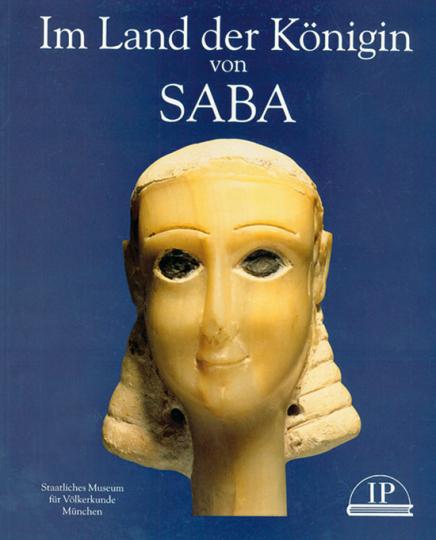 Im Land der Königin von Saba. Kunstschätze aus dem antiken Jemen.