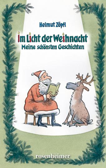 Im Licht der Weihnacht - Meine schönsten Geschichten