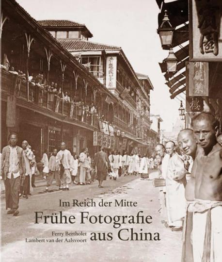 Im Reich der Mitte. Frühe Fotografie aus China.