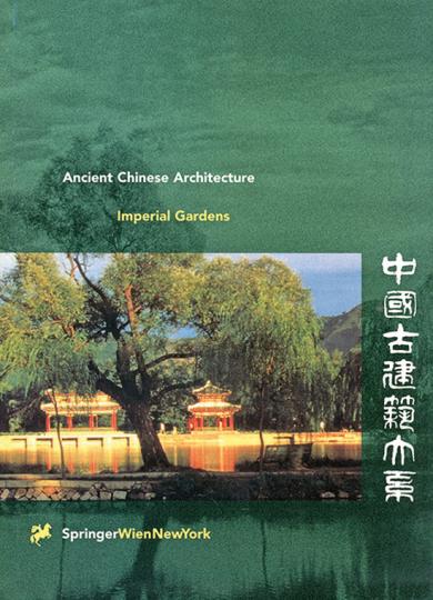 Imperial Gardens. Die kaiserlichen Gärten Chinas.