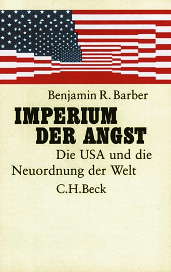 Imperium der Angst - die USA und die Neuordnung der Welt