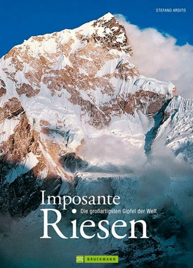 Imposante Riesen. Die großartigsten Gipfel der Welt.