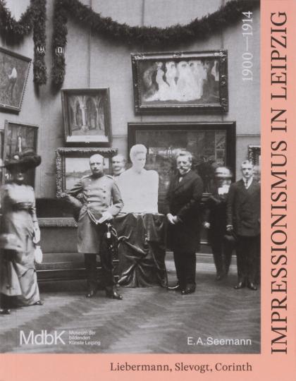 Impressionismus in Leipzig 1900-1914. Liebermann, Slevogt, Corinth.