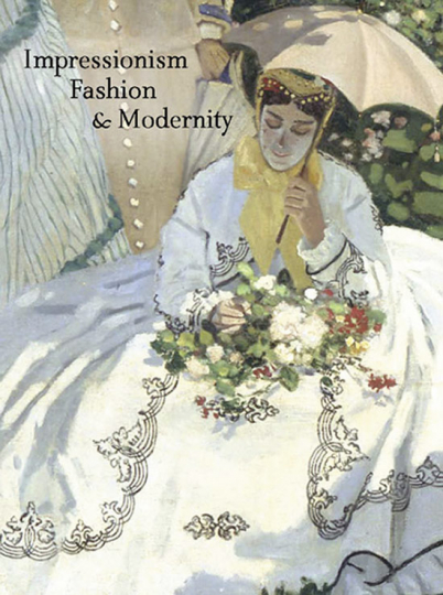 Impressionismus, Mode, Modernität. Impressionism, Fashion, and Modernity.