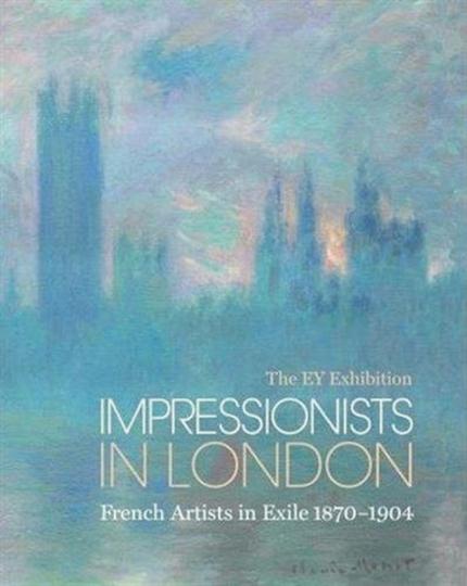Impressionists in London. Französische Künstler im Exil 1870-1904.