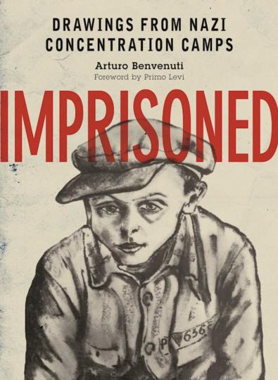 Imprisoned. Zeichnungen aus Konzentrationslagern.