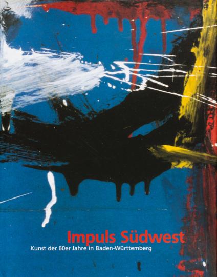 Impuls Südwest - Kunst der 60er Jahre in Baden-Württemberg.