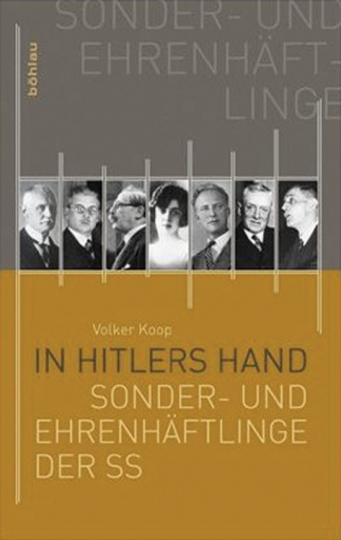 In Hitlers Hand. Die Sonder- und Ehrenhäftlinge der SS.