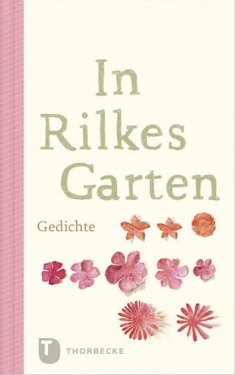 In Rilkes Garten. Gedichte.